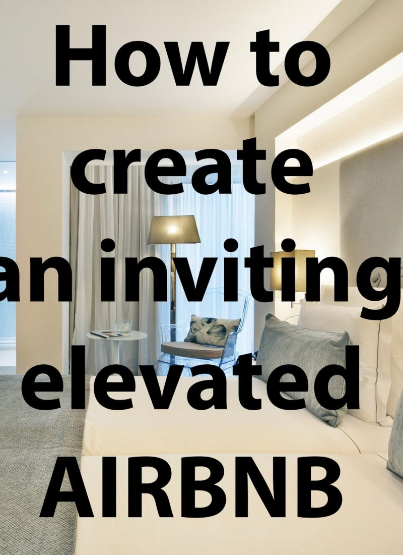 How to create an inviting elevated AIRBNB