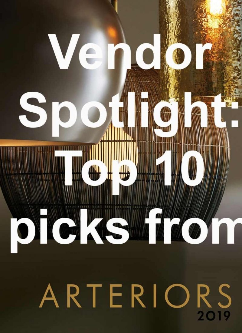 Vendor Spotlight Top 10 picks from Arteriors!