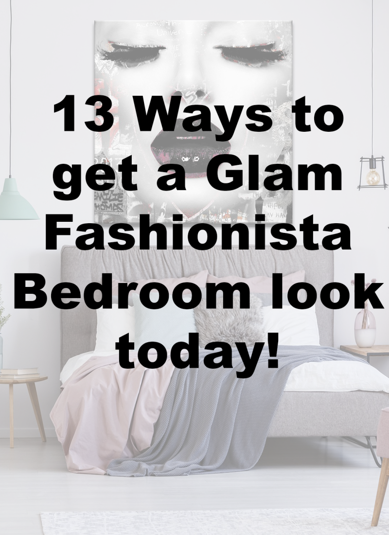 13 Ways to get a Glam Fashionista Bedroom look today!