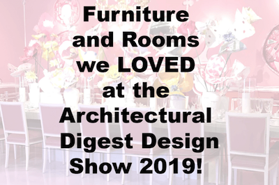 Furniture and Rooms we LOVED at the Architectural Digest Design Show 2019!