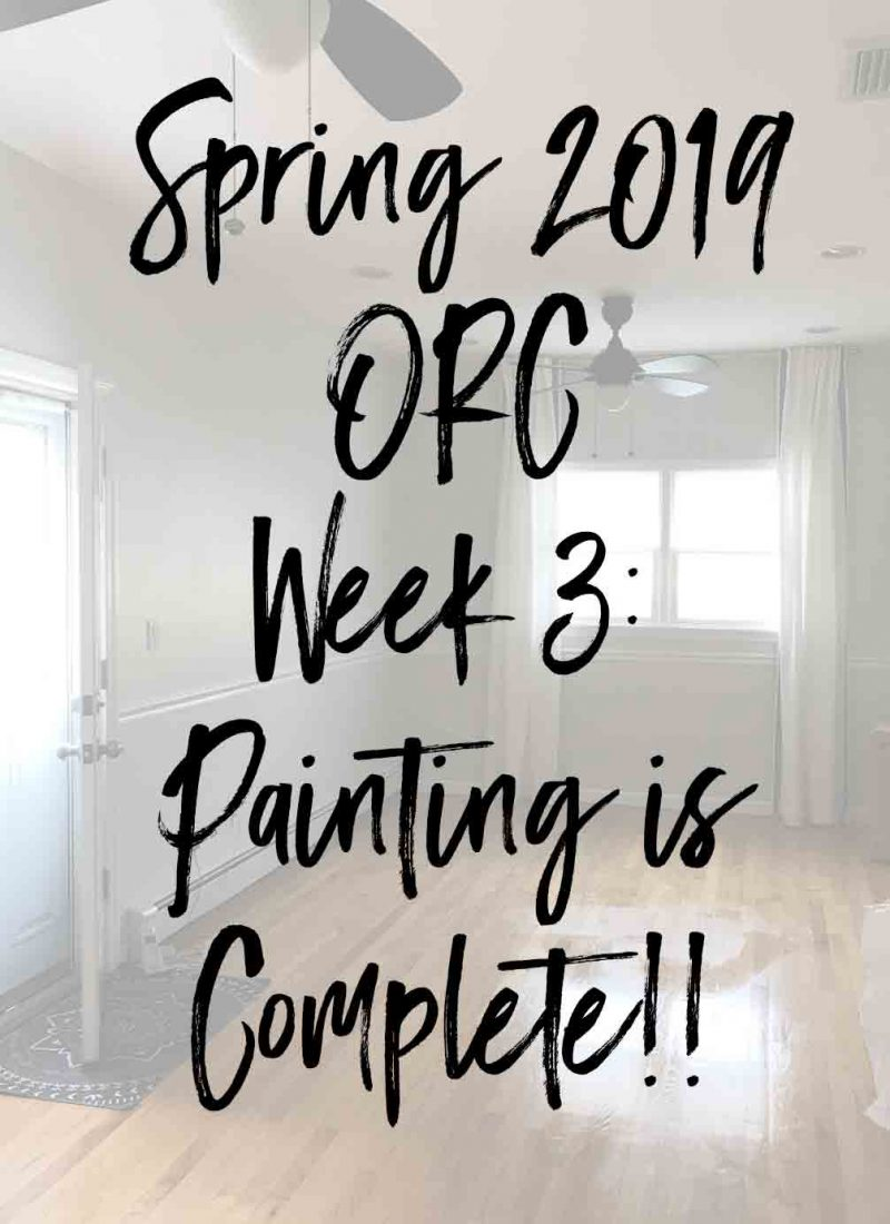 Spring 2019 One Room Challenge- Week 3: Painting is Complete!!