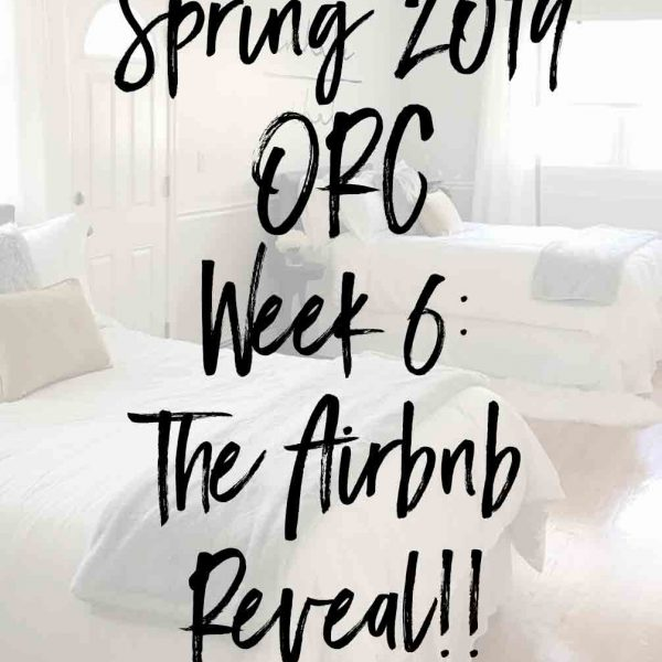 Spring 2019 One Room Challenge- Week 6: The Airbnb Reveal!!