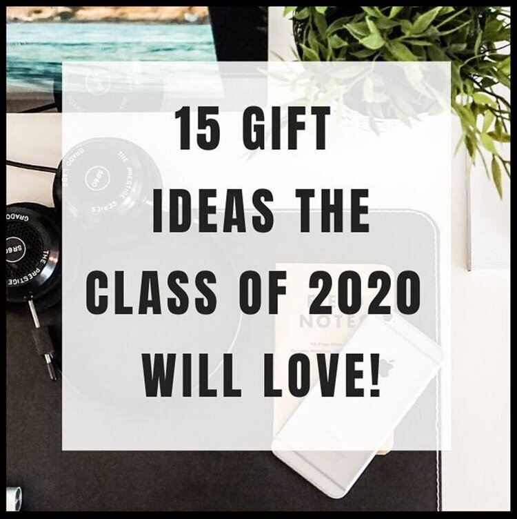 15 Gift Ideas The Graduating The Class Of 2020 Will Love!