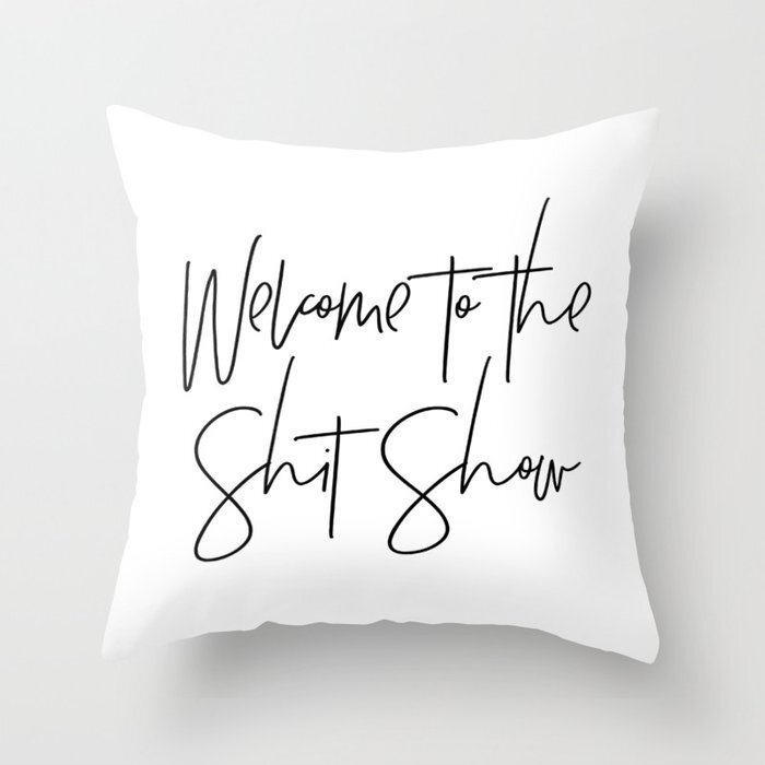 welcome-to-the-shit-show1644003-pillows